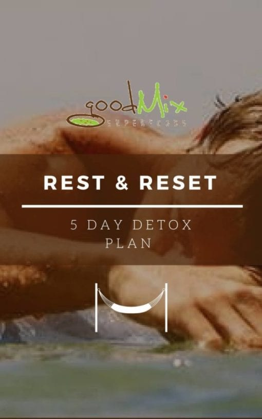 rest and reset detox plan | goodMix Superfoods