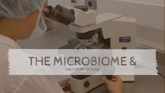 The microbiome & the future of food