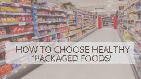 How to Choose Healthy Packaged Foods-2