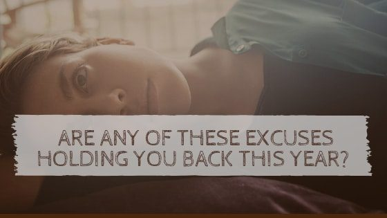 Excuses Holding you Back