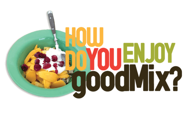 how do you enjoy goodmix share recipe